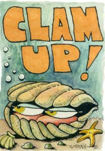 TO CLAM UP smaller